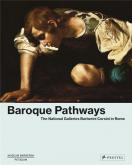 BAROQUE PATHWAYS. THE NATIONAL GALLERIES BARBERINI CORSINI IN ROME