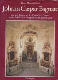Johann Caspar Bagnato 1696-1757, und das Bauwesen des deutschen Ordens in der Ballei Elsass-Burgund