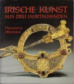 IRISCHE KUNST AUS DREI JAHRTAUSENDEN - THESAURUS HIBERNIAE