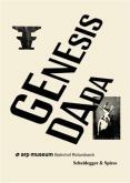 GENESIS DADA - 100 YEARS OF DADA ZURICH