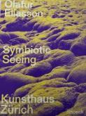 OLAFUR ELIASSON. SYMBIOTIC SEEING - VISION SYMBIOTIQUE
