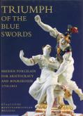Triumph of the Blue Swords. Meissen porcelain for aristocracy and bourgeoisie 1710-1815