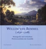 Willem van Bemmel (1630-1708). Monografie mit kritischem Werkverzeichnis der Gemälde.
