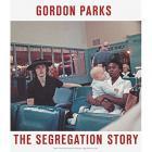 GORDON PARKS - THE SEGREGATION STORY