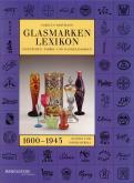 Glasmarken-Lexikon 1600-1945. Signaturen, Fabrik- und Handelsmarken. Europa und Nordamerika.