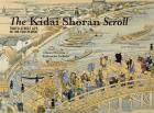 THE KIDAI SHORAN SCROLL. TOKYO STREET LIFE IN THE EDO PERIOD