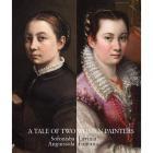 A TALE OF TWO WOMEN PAINTERS. SOFONISBA ANGUISSOLA AND LAVINIA FONTANA