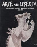 arte-della-libertÀ-antifascismo-guerra-e-liberazione-in-europa-1925-1945