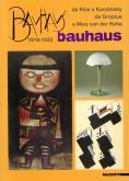 Bauhaus 1919-1933. Da Kandinsky a Klee, da Gropius a Mies van der Rohe.