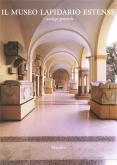 Il Museo Lapidario Estense. Catalogo generale.