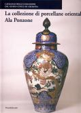 La collezione di porcellane orientali Ala Ponzone.