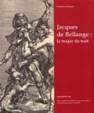 JACQUES DE BELLANGE. LA MAGIE DU TRAIT