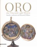 Oro dai Visconti agli Sforza. Smalti e oreficeria nel Ducato di Milano