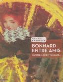 BONNARD ENTRE AMIS. MATISSE, MONET, VUILLARD...