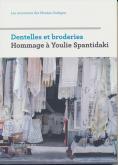 HOMMAGE À YOULIE SPANTIDAKI - DENTELLES ET BRODERIES