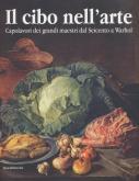 il-cibo-nell-arte-capolavori-dei-grandi-maestri-dal-seicento-a-warhol