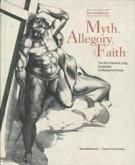 MYTH, ALLEGORY AND FAITH - THE KIRK EDWARD LONG COLLECTION OF MANNERIST PRINTS