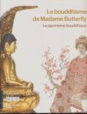LE BOUDDHISME DE MADAME BUTTERFLY - LE JAPONISME BOUDDHIQUE