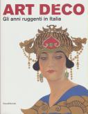 ART DECO : GLI ANNI RUGGENTI IN ITALIA