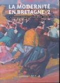 LA MODERNITÉ EN BRETAGNE. TOME 2 - DE JEAN-JULIEN LEMORDANT À MATHURIN MÉHEUT (1920-1940)