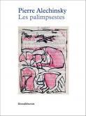 PIERRE ALECHINSKY - LES PALIMPSESTES