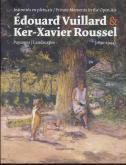 ÉDOUARD VUILLARD, KER-XAVIER ROUSSEL. INTIMITÉS EN PLEIN AIR, PAYSAGES (1890-1944)
