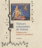 TRESORS ENLUMINES DE SUISSE - MANUSCRITS SACRES ET PROFANES