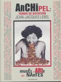 ARCHIPEL. FONDS DE DOTATION JEAN-JACQUES LEBEL