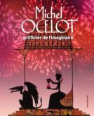 MICHEL OCELOT. ARTIFICIER DE L\