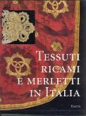Tessuti ricami e merletti in Italia dal rinascimento al Liberty