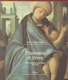 Pinacoteca di Brera. Scuole lombarda e piemontese 1300-1535.