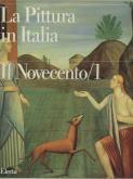 LA PITTURA IN ITALIA : IL NOVECENTO. TOME 1 (1900-1945)