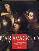 Caravaggio e la collezione Mattei.