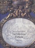 MUSEO NAZIONALE DI CAPODIMONTE. LA COLLEZIONE FARNESE III : LE ARTI DECORATIVE