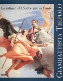 Giambattista Tiepolo: forme e colori. La pittura del Settecento in Friuli.