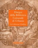 DISEGNI DELLA BIBLIOTECA COMUNALE DI URBANIA. LA COLLEZIONE UBALDINI. 2 VOLUMES.