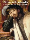 Pittura in Lombardia. Il Medioevo e il Rinascimento.