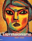 LÂ'Espressionismo. Presenza della pittura in Germania 1900-2000.