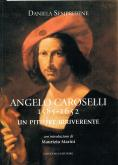Angelo Caroselli 1585-1652. Un pittore irriverente.