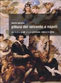 Pittura del Seicento a Napoli. Da Mattia Preti a Luca Giordano. Natura in posa.