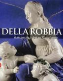 I Della Robbia. il dialogo tra le Arti nel Rinascimento