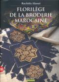 FLORILEGE DE LA BRODERIE MAROCAINE