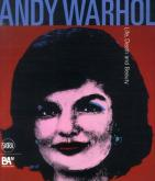 ANDY WARHOL. LIFE, DEATH AND BEAUTY