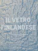 VETRO FINLANDESE 1932-1973 NELLA COLLEZIONE BISCHOFBERGER