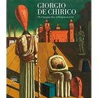 GIORGIO DE CHIRICO. THE CHANGING FACE OF METAPHYSICAL ART