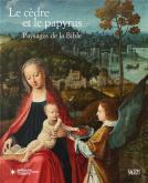 LE CÈDRE ET LE PAPYRUS. PAYSAGE DE LA BIBLE