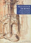 ALLA LUCE DI ROMA. I DISEGNI SCENOGRAFICI DI SCULTORI FIAMMINGHI E IL BAROCCO ROMANO 1809-1866