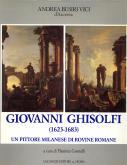 Giovanni Ghisolfi (1623-1683). Un pittore milanese di rovine romane.