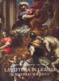 La pittura in Liguria : il Secondo Seicento.