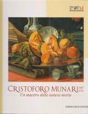 Cristoforo Munari 1667-1720. Un maestro della natura morta.